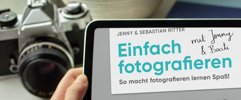 Einfach fotografieren mit Jenny & Basti